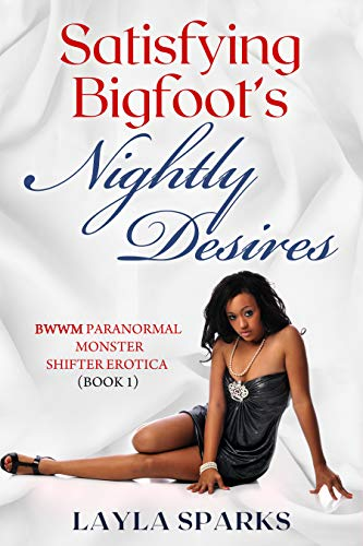 Satisfying Bigfoot's Nightly Desires Book Cover